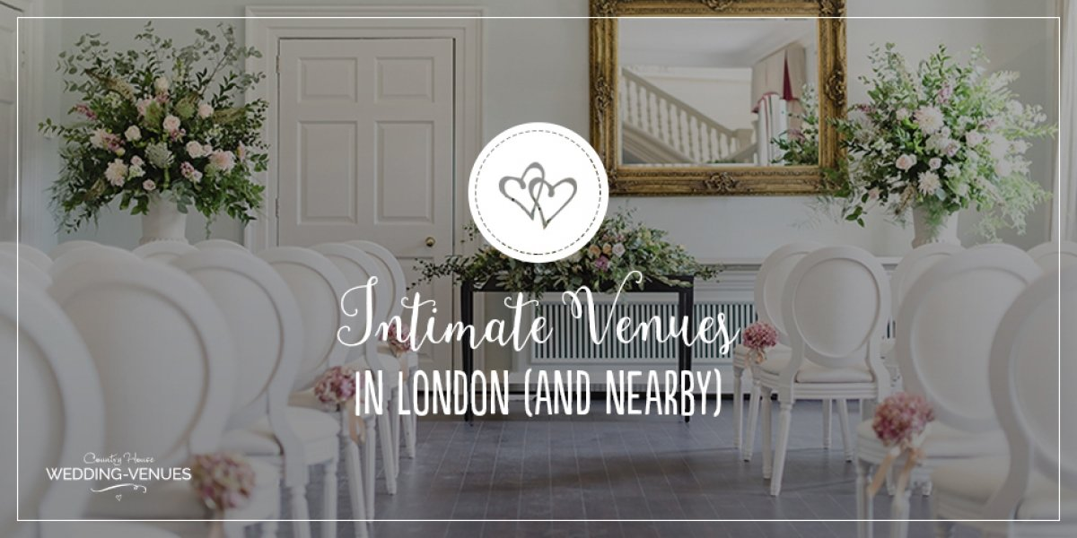 6 Intimate Wedding Venues in London (and nearby) | CHWV
