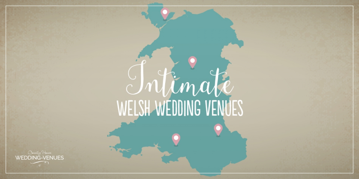Our Favourite Intimate Wedding Venues in Wales | CHWV
