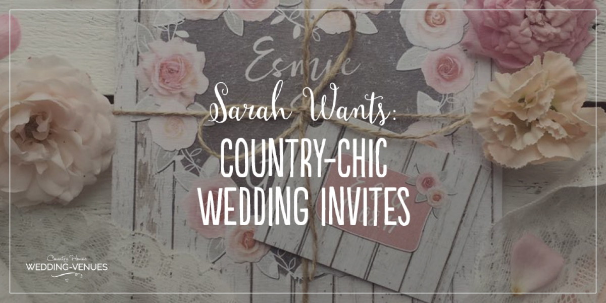 How To Get Those Perfect Country-Chic Wedding Invitations | CHWV
