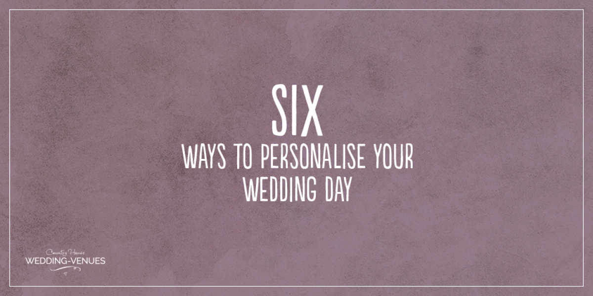 6 ways to personalise your wedding day | CHWV