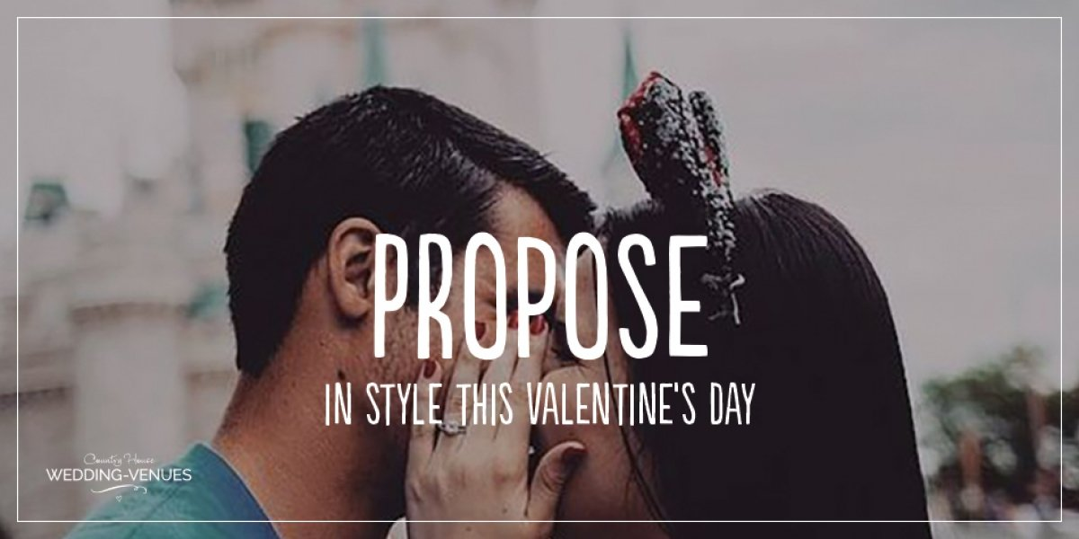 Propose in style this Valentine's day | CHWV
