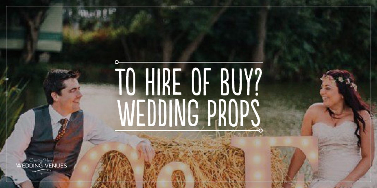 To hire or buy? Wedding props | CHWV