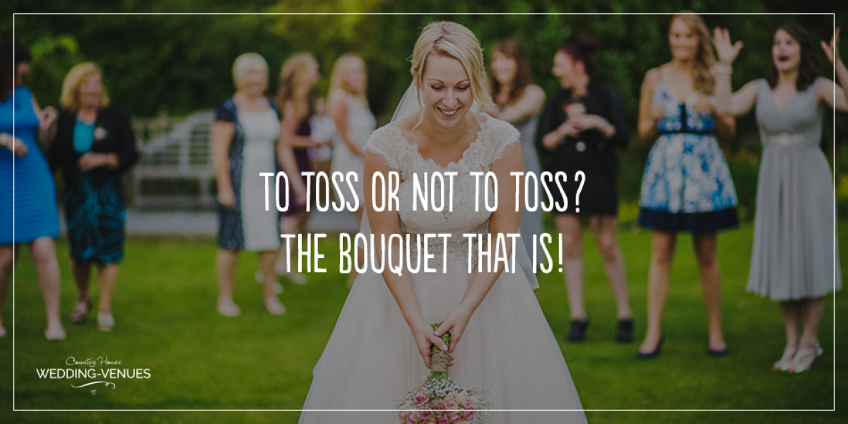 To toss or not to toss - the bouquet that is! | CHWV