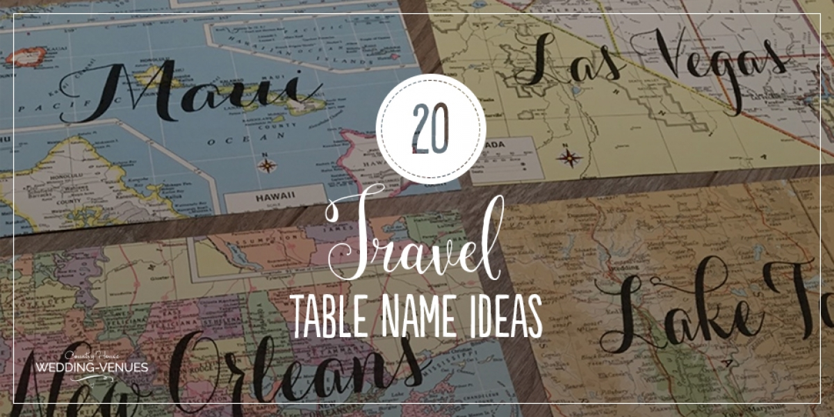 20 Travel Table Name Ideas You'll Love | CHWV