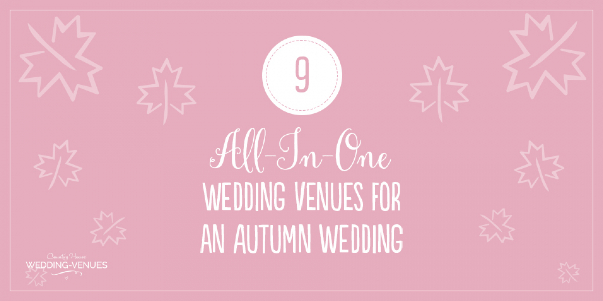9 all-in-one wedding venues for autumn | CHWV