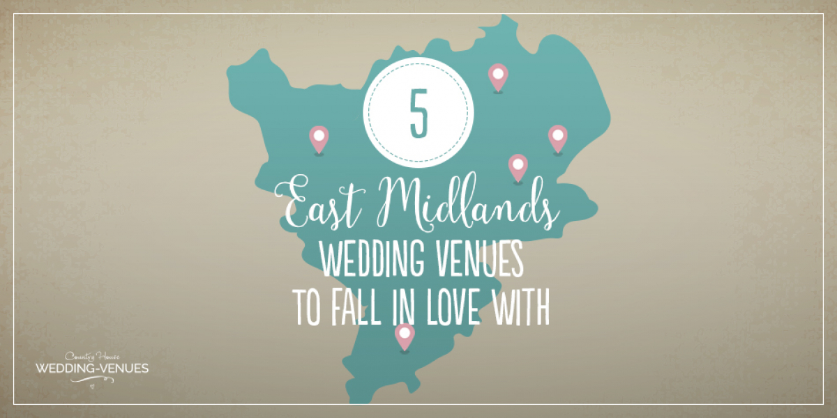 5 East Midlands Wedding Venues To Fall In Love With | CHWV