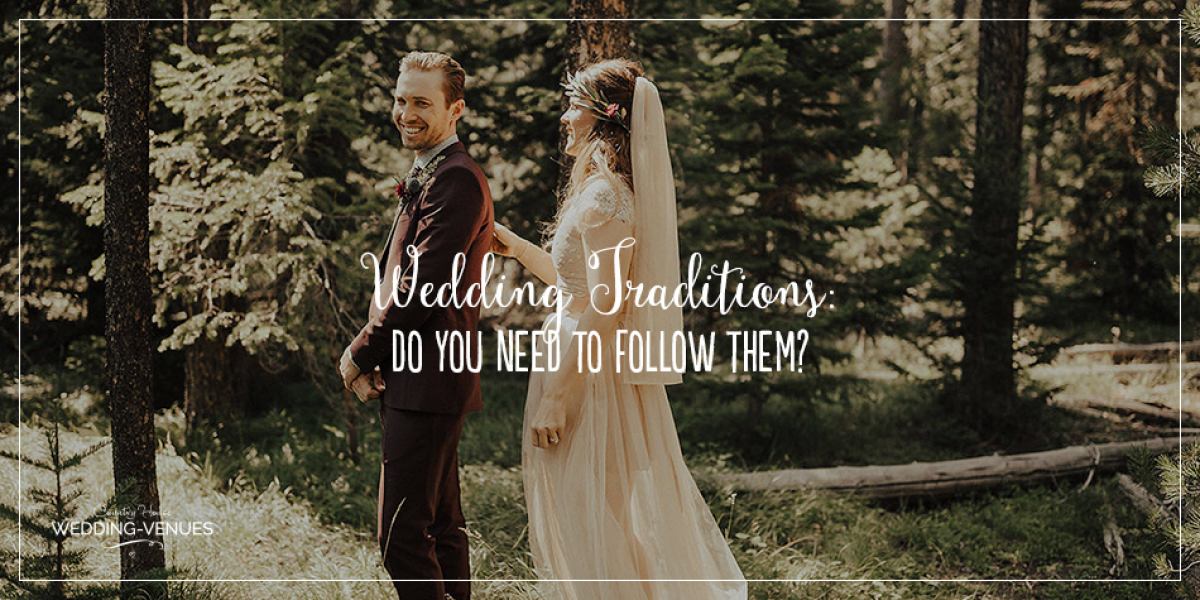 Do You Really Need To Follow These Wedding Traditions? | CHWV