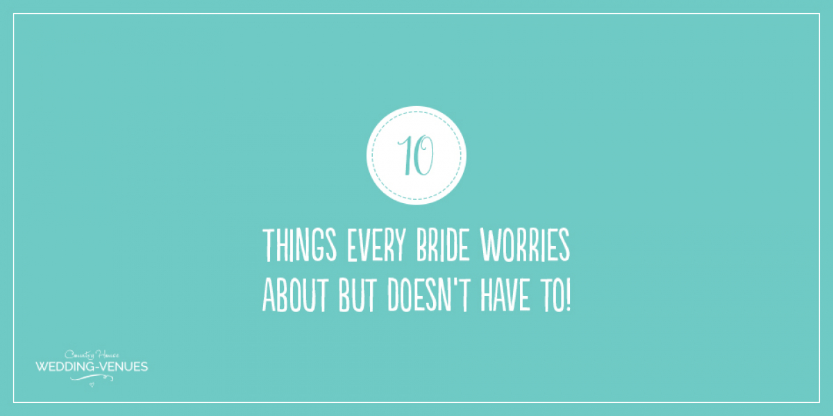 Things Every Bride Worries About but Doesn't Have To! | CHWV