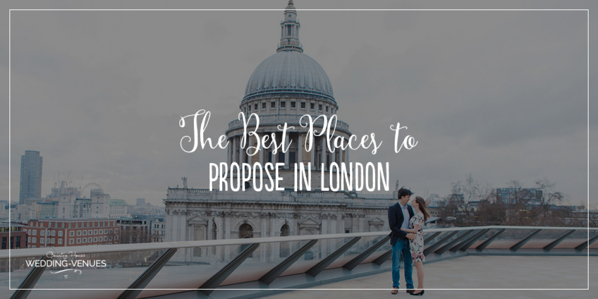 The Best Places To Propose In London | CHWV