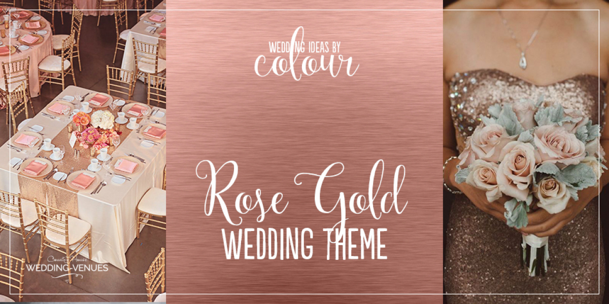 Wedding Ideas By Colour: Rose Gold Wedding Theme | CHWV