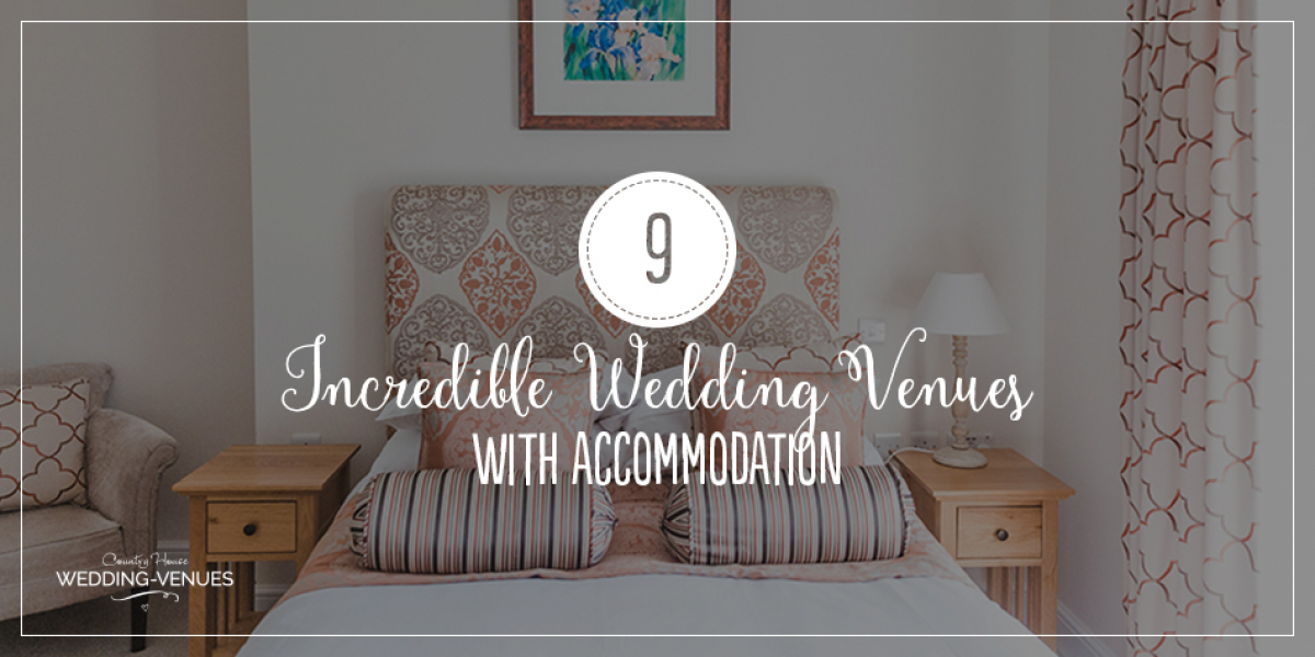 9 Incredible Wedding Venues With Accommodation | CHWV