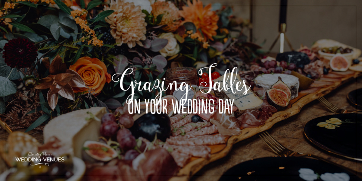 Grazing Tables On Your Wedding Day | CHWV