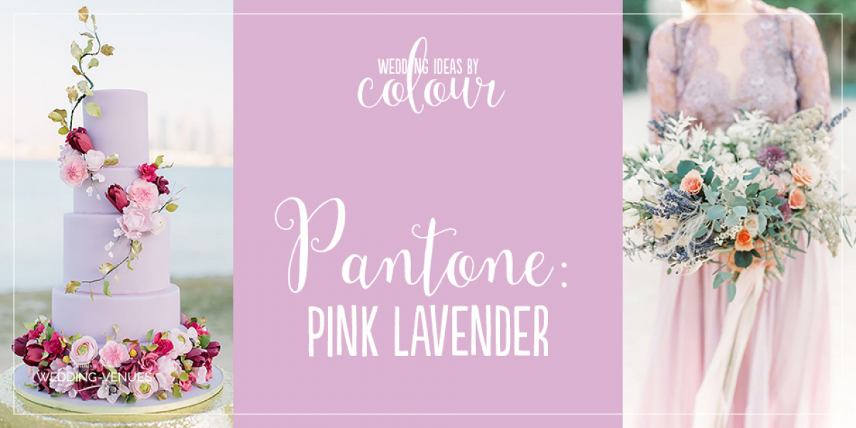 Wedding Ideas By Pantone Colour: Pink Lavender | CHWV