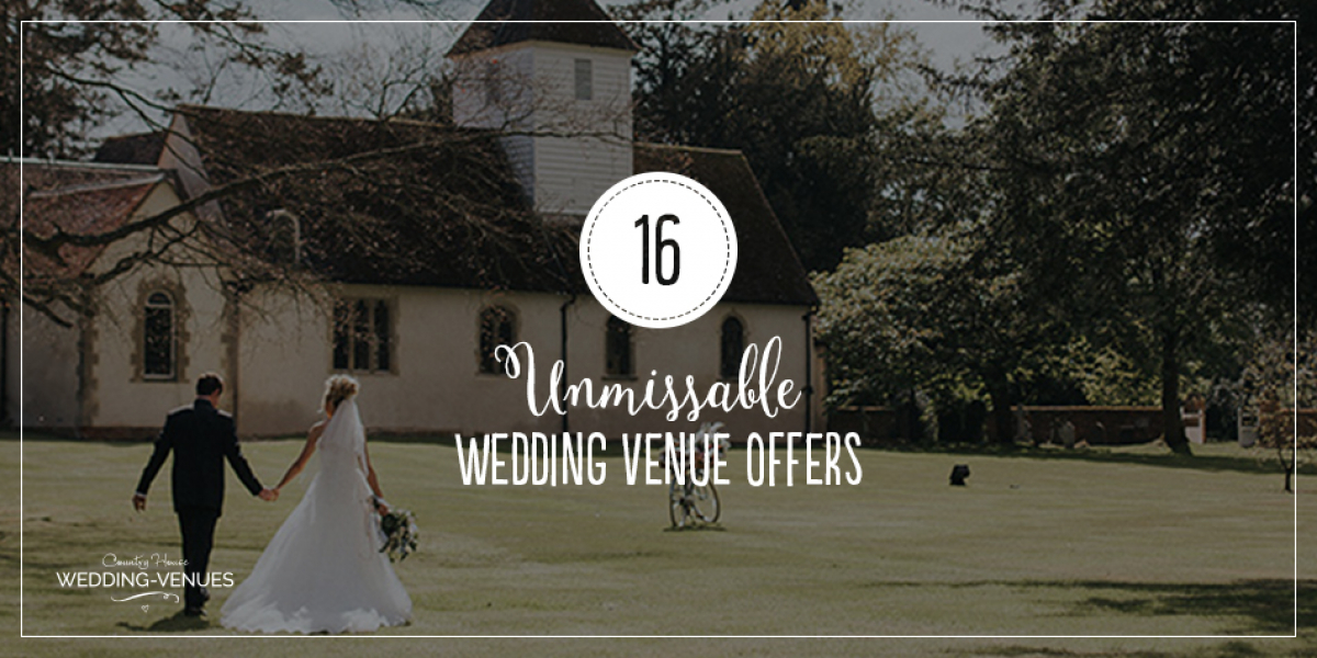 16 Unmissable Wedding Venue Offers | CHWV