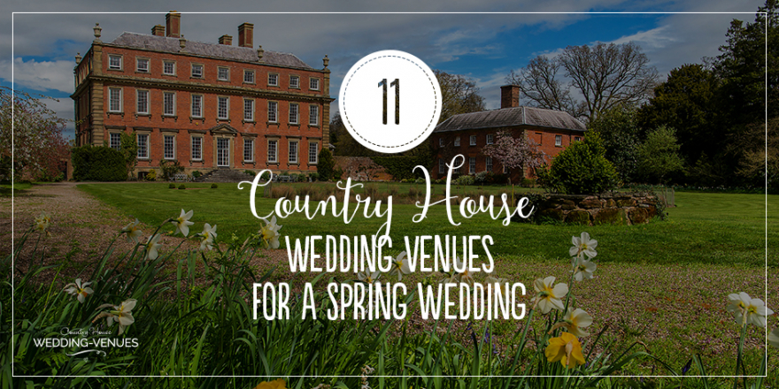 11 Country House Wedding Venues For A Spring Wedding | CHWV