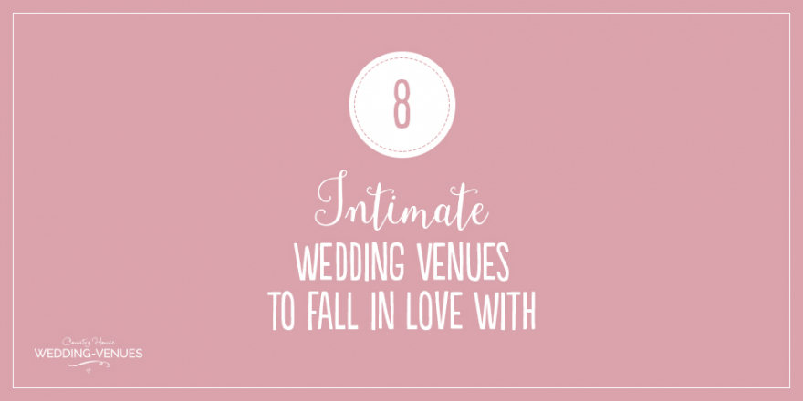 8 Intimate Wedding Venues To Fall In Love With | CHWV