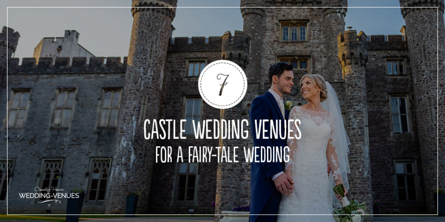 7 Castle Wedding Venues For A Fairy-Tale Wedding | CHWV