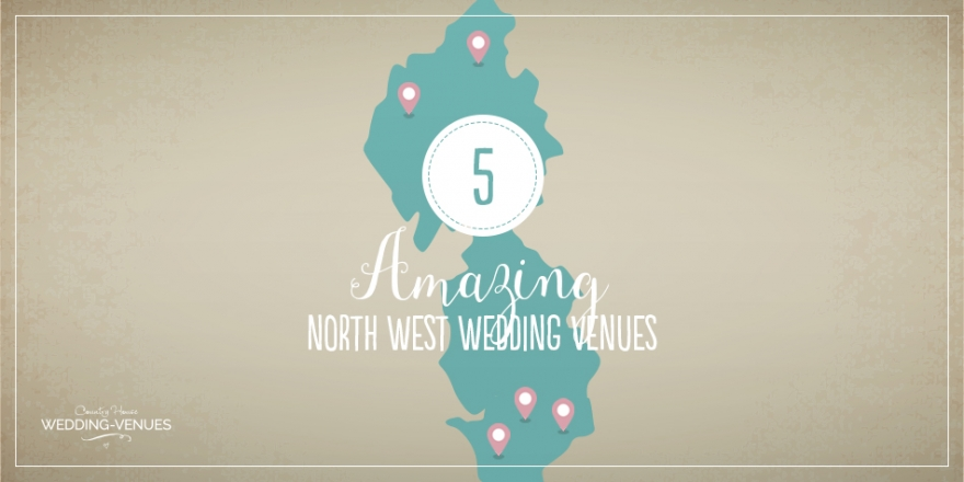 5 Amazing Wedding Venues In The North West | CHWV