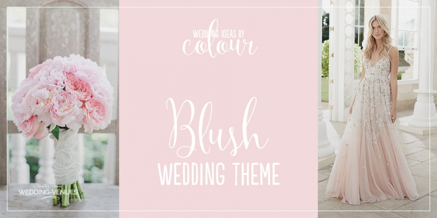 Wedding Ideas By Colour: Blush Wedding Theme | CHWV