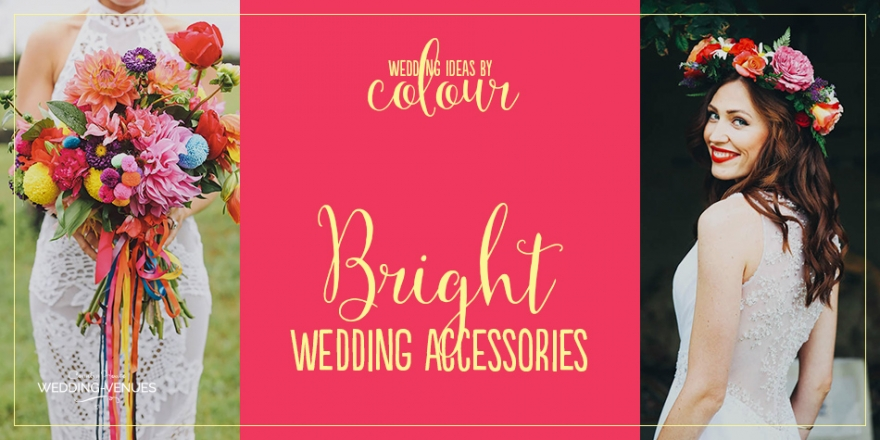Wedding Ideas By Colour: Bright Wedding Accessories | CHWV