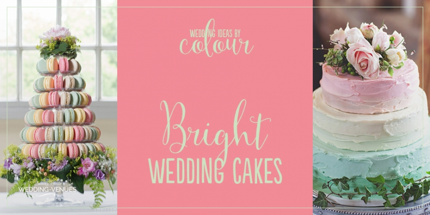 Wedding Ideas By Colour: Bright Wedding Cakes | CHWV