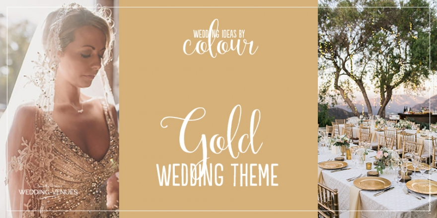 Weddings Ideas by Colour: Gold Wedding Theme | CHWV