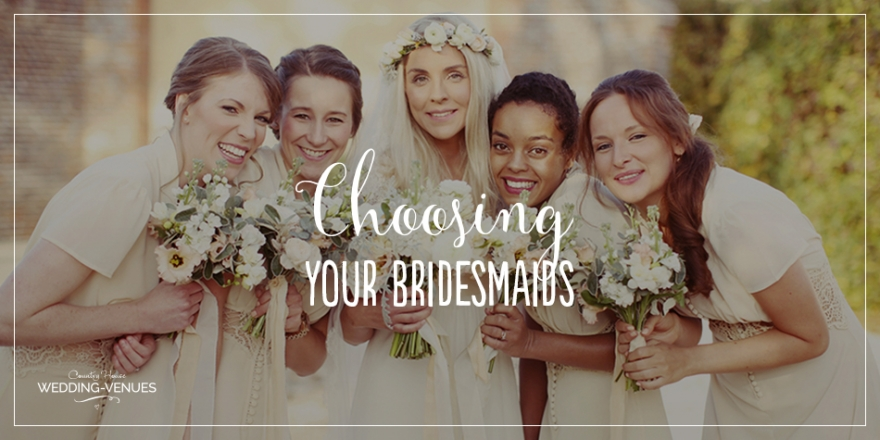 The Complete Guide To Choosing Your Bridesmaids | CHWV