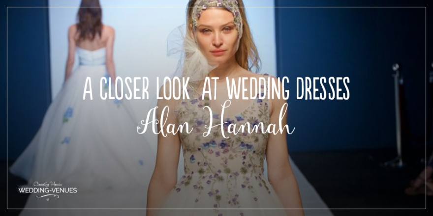 A Closer Look At Alan Hannah Wedding Dresses | CHWV