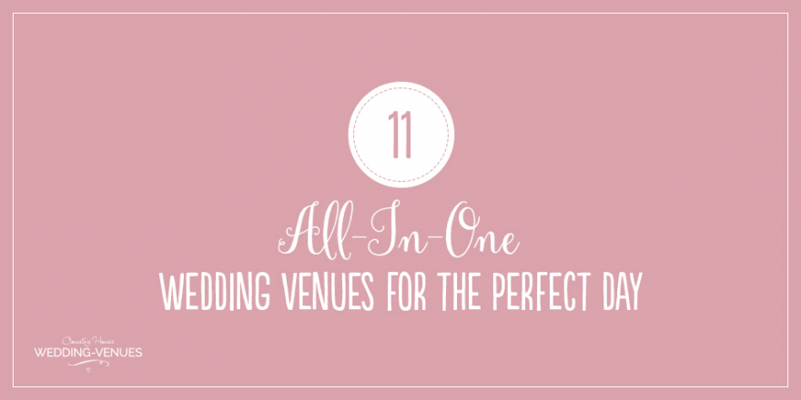 11 All-In-One Wedding Venues For The Perfect Day | CHWV