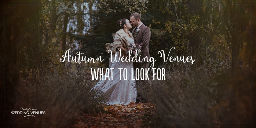 What To Look For In An Autumn Wedding Venue | CHWV