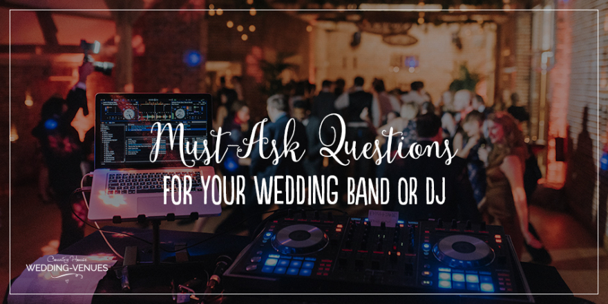 Must-Ask Questions For Your… Wedding Band Or DJ | CHWV