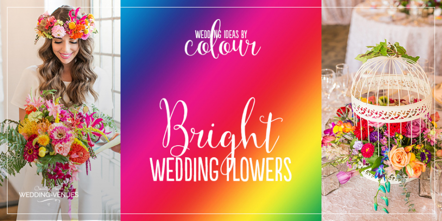 Wedding Ideas By Colour: Bright Wedding Flowers | CHWV