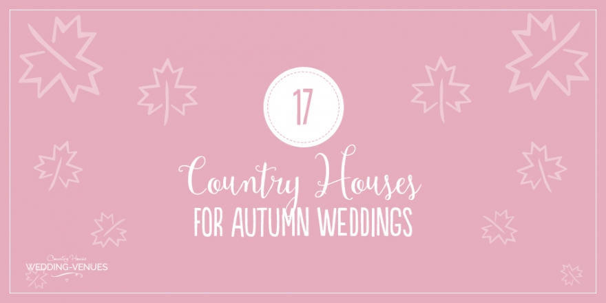 The Best Country House Wedding Venues For An Autumn Wedding | CHWV