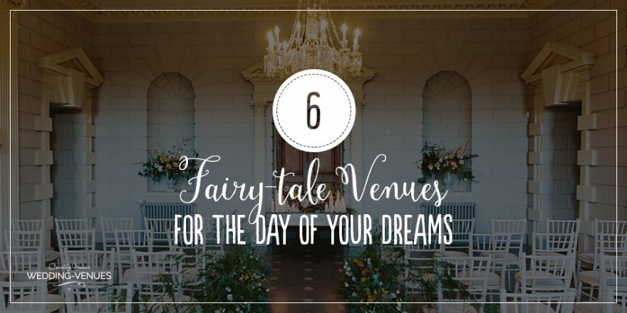 6 Fairy-Tale Wedding Venues For The Day Of Your Dreams | CHWV