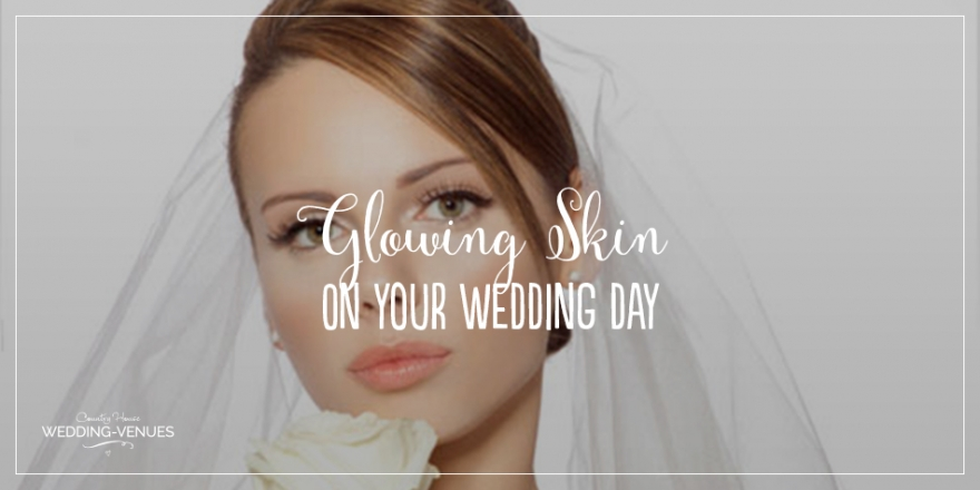 Healthy Wedding – Glowing Skin On Your Wedding Day | CHWV