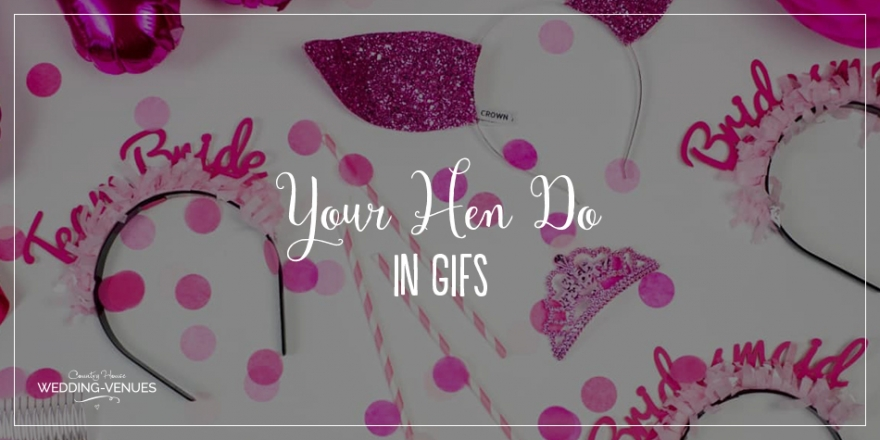 Your Hen Do In Gifs | CHWV