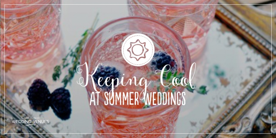 How To Keep Cool At Summer Weddings | CHWV