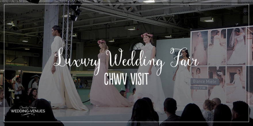 CHWV Goes To The Luxury Wedding Fair