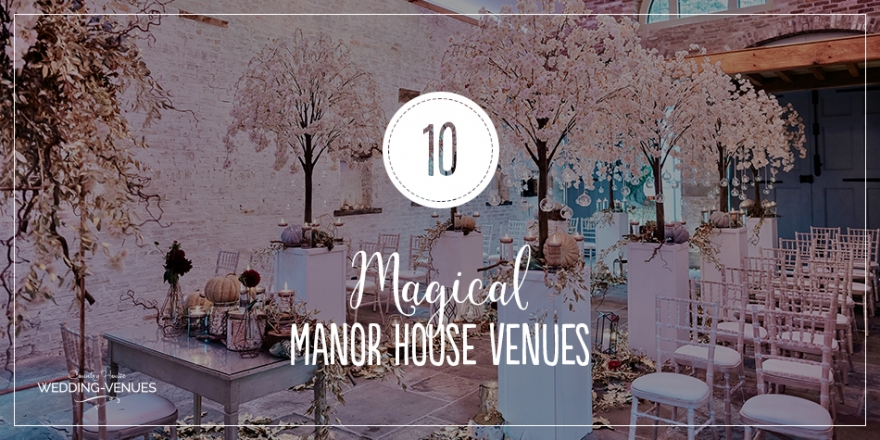 10 Magical Manor House Wedding Venues | CHWV