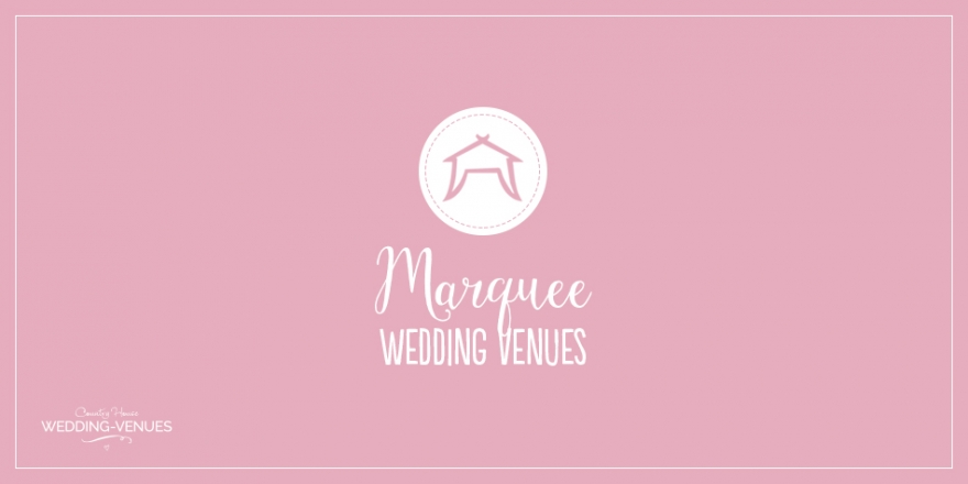 6 Marquee Wedding Venues That Really Stand Out | CHWV