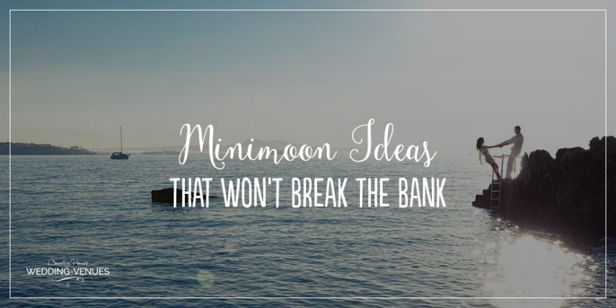 Minimoon Ideas That Won't Break The Bank | CHWV