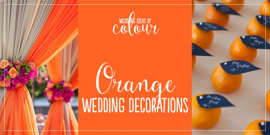 Wedding Ideas By Colour: Orange Wedding Decorations | CHWV