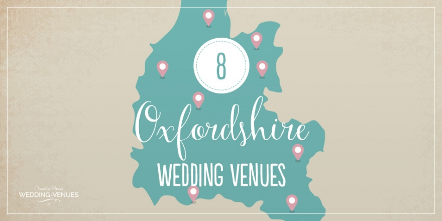 8 Oxfordshire Wedding Venues You Won't Want To Miss | CHWV