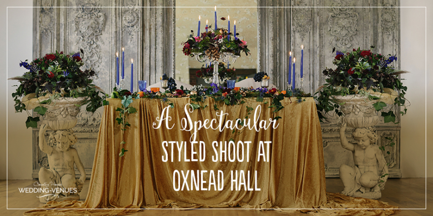 A Spectacular Styled Shoot At Oxnead Hall | CHWV