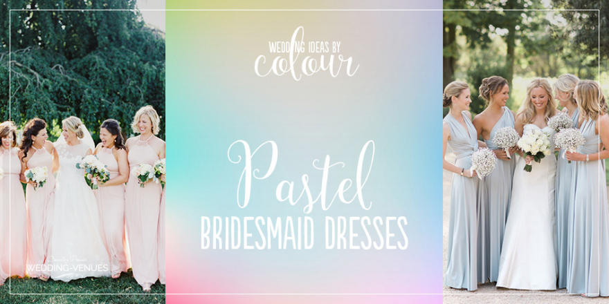 Wedding Ideas By Colour: Pastel Bridesmaid Dresses | CHWV