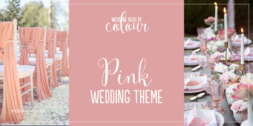 Wedding Ideas By Colour: Pink Wedding Theme | CHWV