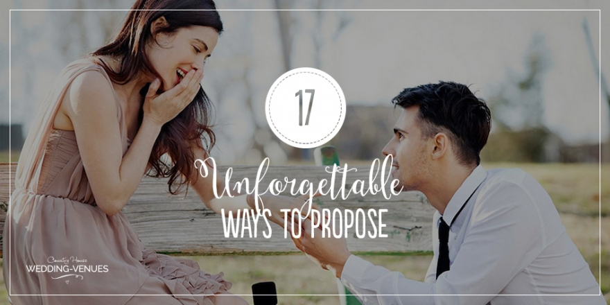 17 Unforgettable Ways To Propose | CHWV