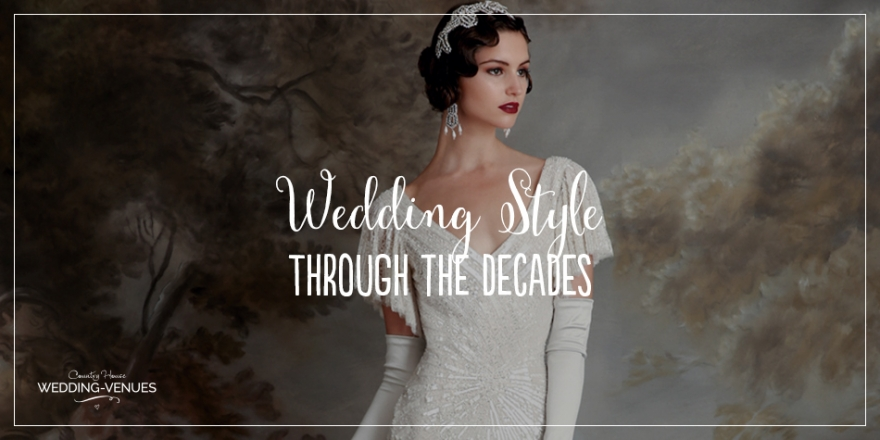 Wedding Style Through The Decades | CHWV