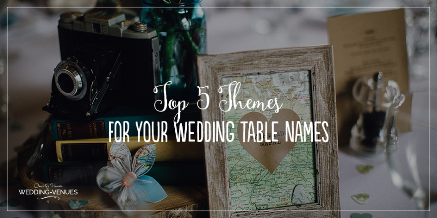 Top 5 Themes For Your Wedding Table Names | CHWV