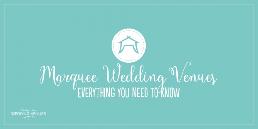 Everything You Need To Know About Marquee Wedding Venues | CHWV